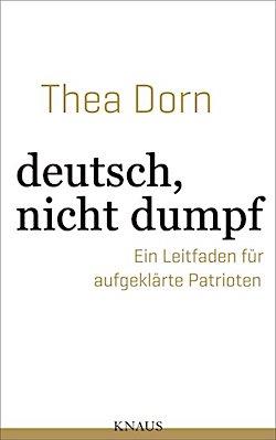 bokomslag thea dorn deutsch nicht dumpf Dixikon.se