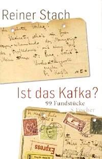 <em>Ist das Kafka? 99 Fundstücke</em> <br />Reiner Stach