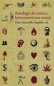 <em>Antología de crónica latinoamericana actual</em> <br />Darío Jaramillo Agudelo (red)