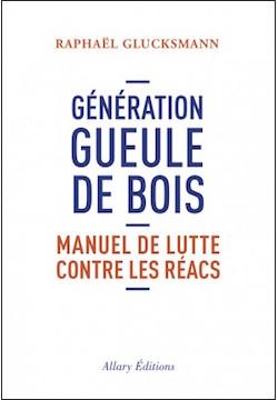 Raphael_Glucksmann_Generation_Gueule_de_bois_dixikon.se