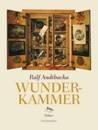 Ralf Andtbacka – Wunderkammer. Dikter
