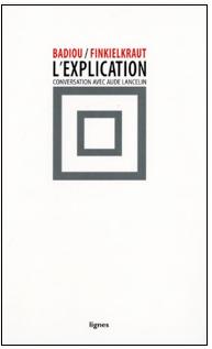 Alain Badiou & Alain Finkielkraut – L'explication
