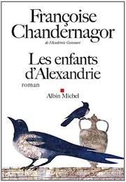 <em>Les enfants d&#8217;Alexandrie</em> <br />Françoise Chandernagor