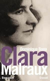 Dominique Bona &#8211; <em>Clara Malraux</em>