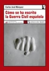 Carlos José-Márquez – Cómo se ha escrito la Guerra Civil española