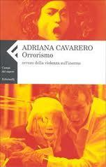 <em>Orrorismo – Overro della violenza sull'inerme</em><br />Adriana Cavarero