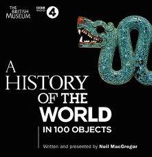 <em>A History of the World in 100 Objects</em> <br />Neil MacGregor