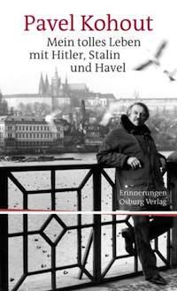 Pavel Kohout – Mein tolles Leben mit Hitler, Stalin und Havel – Erlebnisse-Erkenntnise