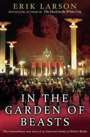 Erik Larson – In the Garden of Beasts. Love, Terror and an American Family in Hitler´s Berlin.