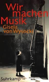 Gisela von Wysocki – Wir machen Musik