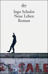 Ingo Schulze – Neue Leben