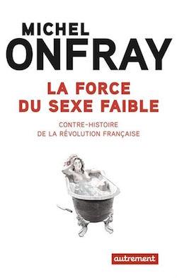 onfray_revolution_sexe_faible_dixikon.se