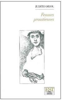 Judith Oriol – Femmes proustiennes