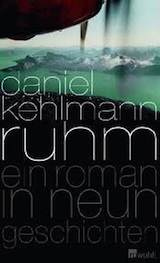 Daniel Kehlmann – Ruhm. Ein Roman in neun Geschichten
